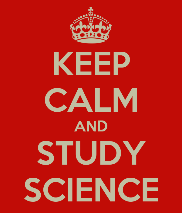 KEEP CALM AND STUDY SCIENCE