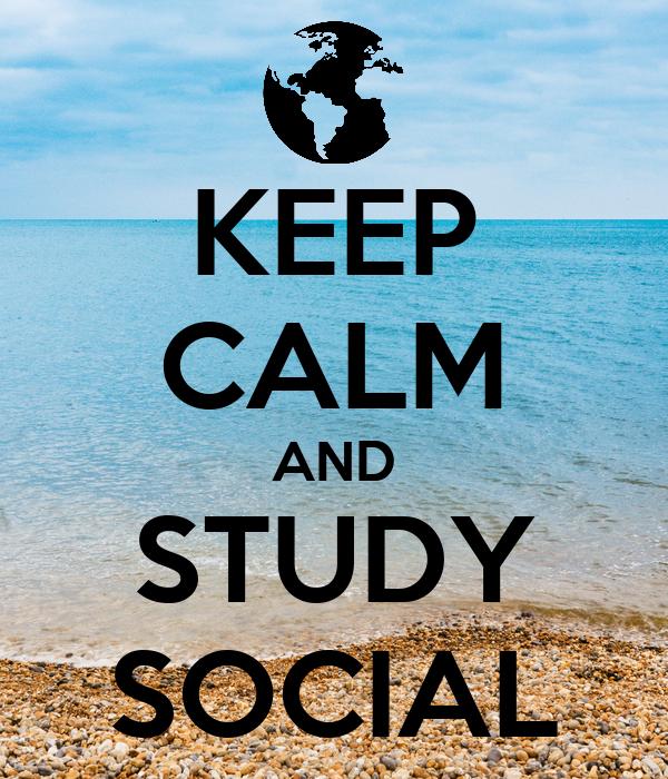 KEEP CALM AND STUDY SOCIAL