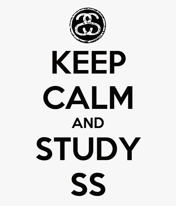KEEP CALM AND STUDY SS