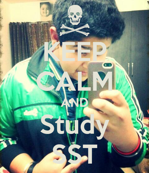KEEP CALM AND Study SST