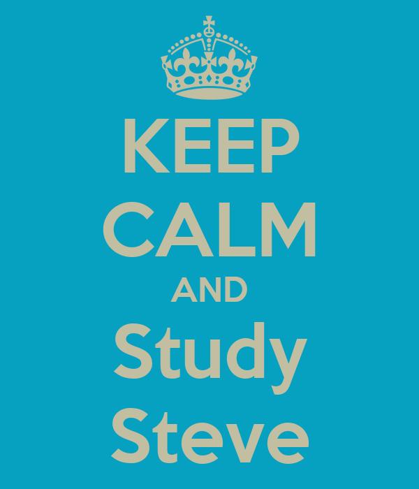 KEEP CALM AND Study Steve