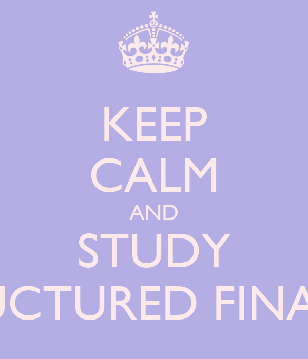 KEEP CALM AND STUDY STRUCTURED FINANCE