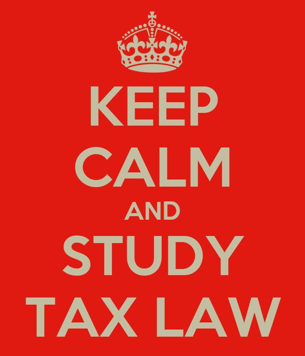 KEEP CALM AND STUDY TAX LAW