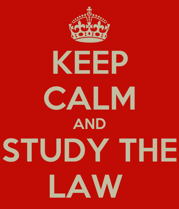 KEEP CALM AND STUDY THE LAW