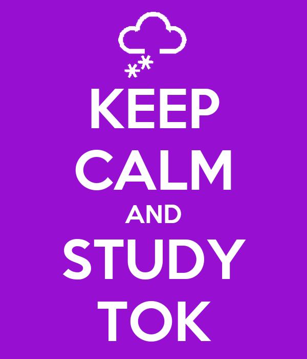KEEP CALM AND STUDY TOK