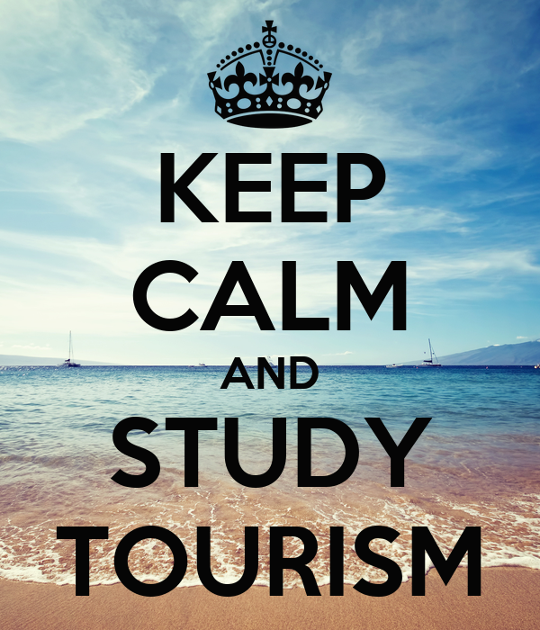KEEP CALM AND STUDY TOURISM