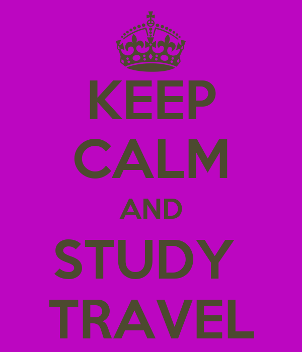 KEEP CALM AND STUDY  TRAVEL