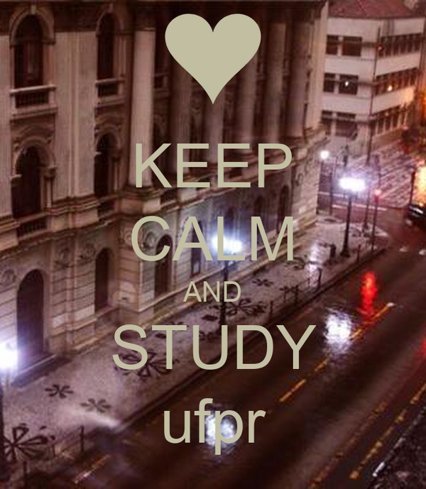 KEEP CALM AND STUDY ufpr
