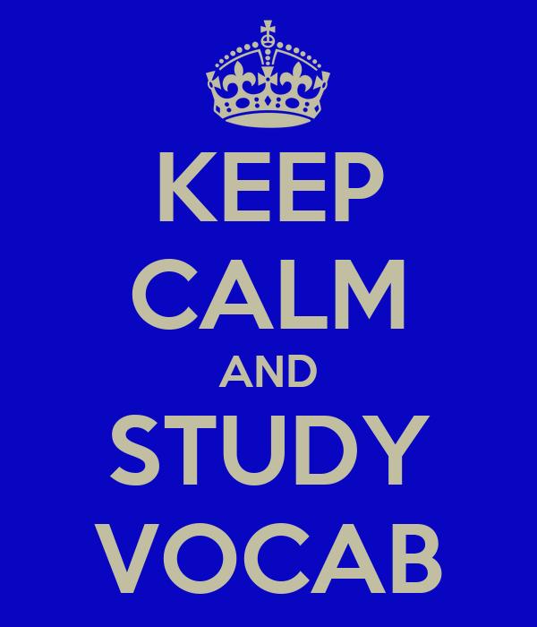 KEEP CALM AND STUDY VOCAB