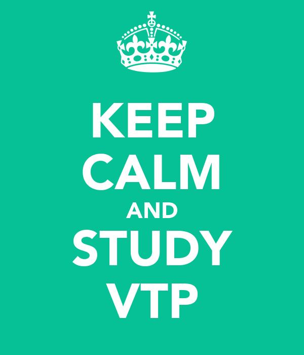 KEEP CALM AND STUDY VTP