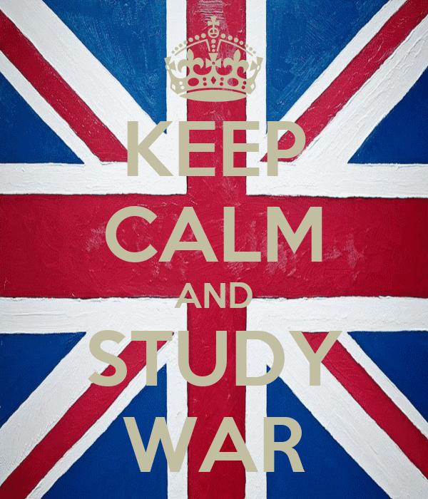 KEEP CALM AND STUDY WAR