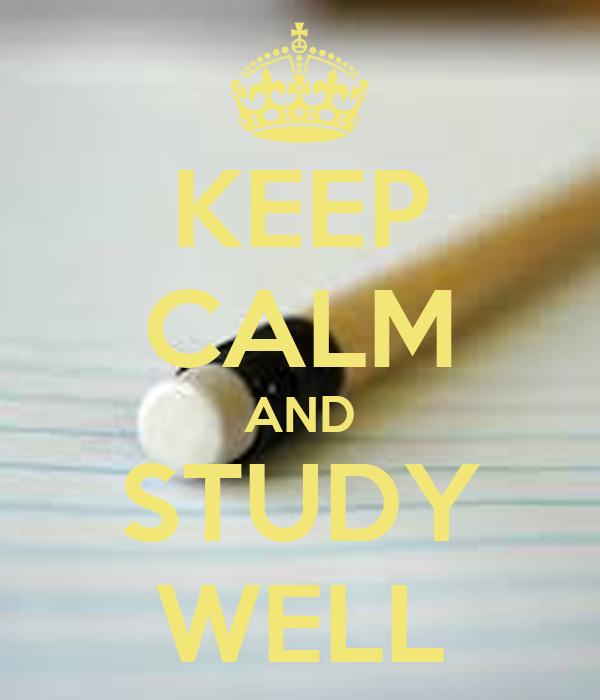 KEEP CALM AND STUDY WELL