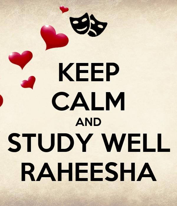 KEEP CALM AND STUDY WELL RAHEESHA