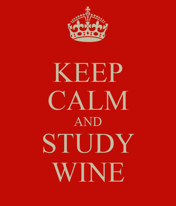 KEEP CALM AND STUDY WINE