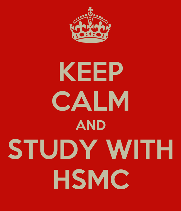 KEEP CALM AND STUDY WITH HSMC