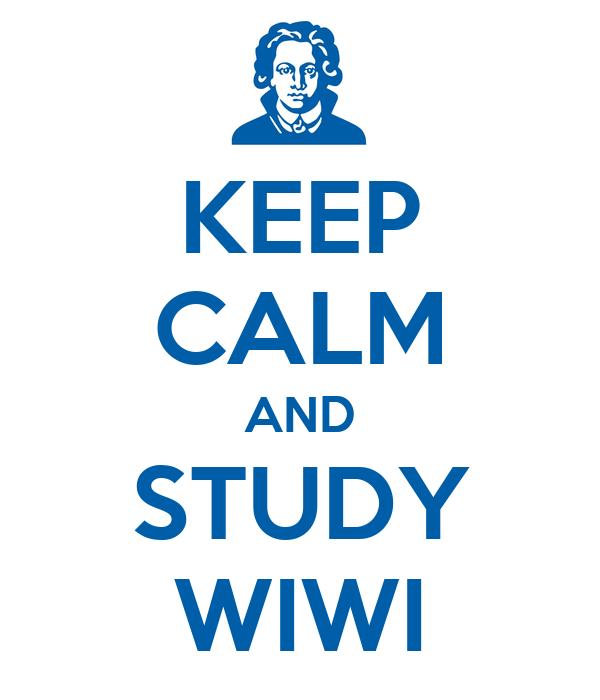 KEEP CALM AND STUDY WIWI