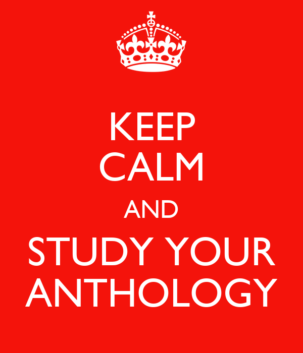 KEEP CALM AND STUDY YOUR ANTHOLOGY