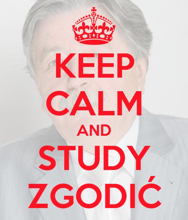 KEEP CALM AND STUDY ZGODIĆ