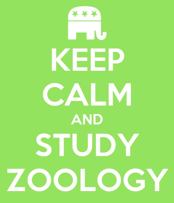 KEEP CALM AND STUDY ZOOLOGY