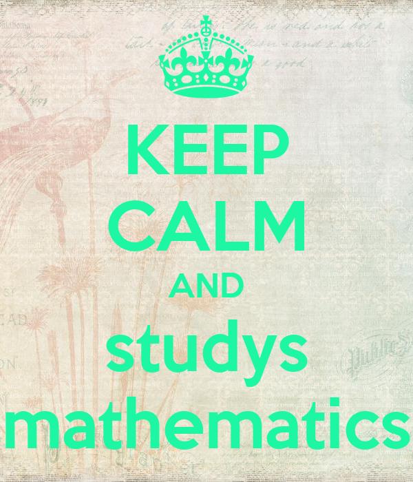 KEEP CALM AND studys mathematics
