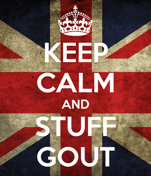 KEEP CALM AND STUFF GOUT