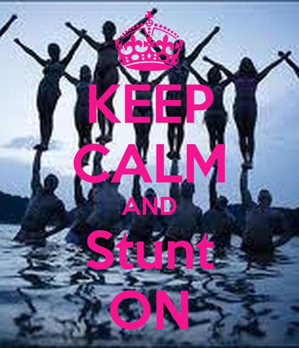 KEEP CALM AND Stunt ON
