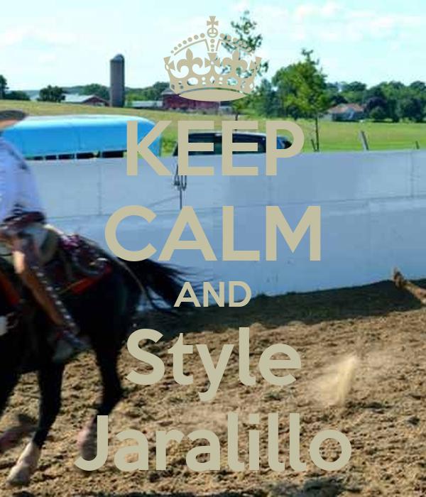 KEEP CALM AND Style Jaralillo