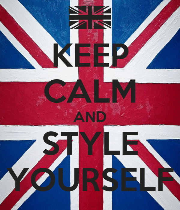 KEEP CALM AND STYLE YOURSELF