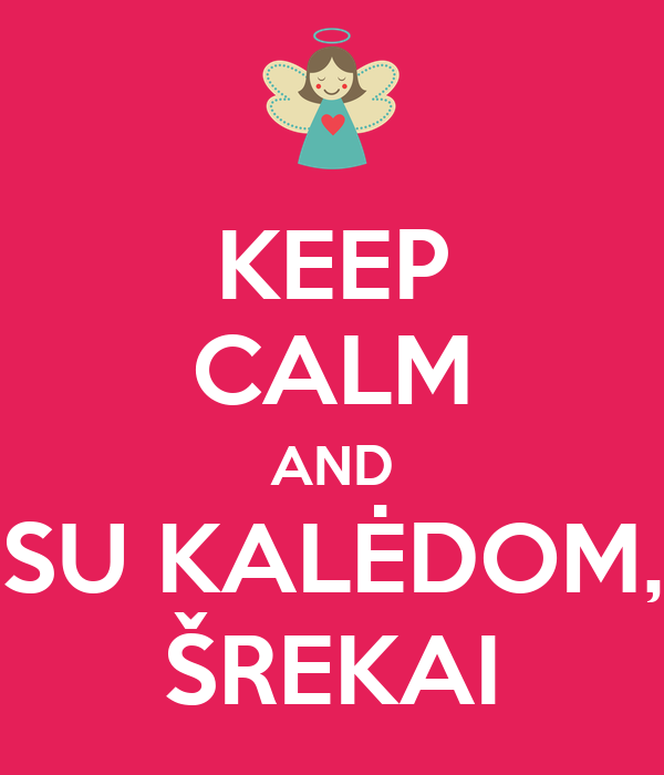 KEEP CALM AND SU KALĖDOM, ŠREKAI