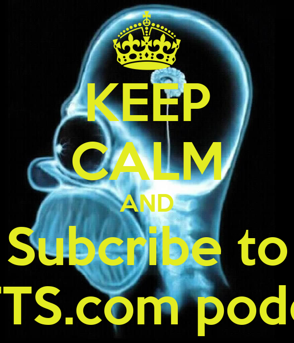KEEP CALM AND Subcribe to RBTTS.com podcast