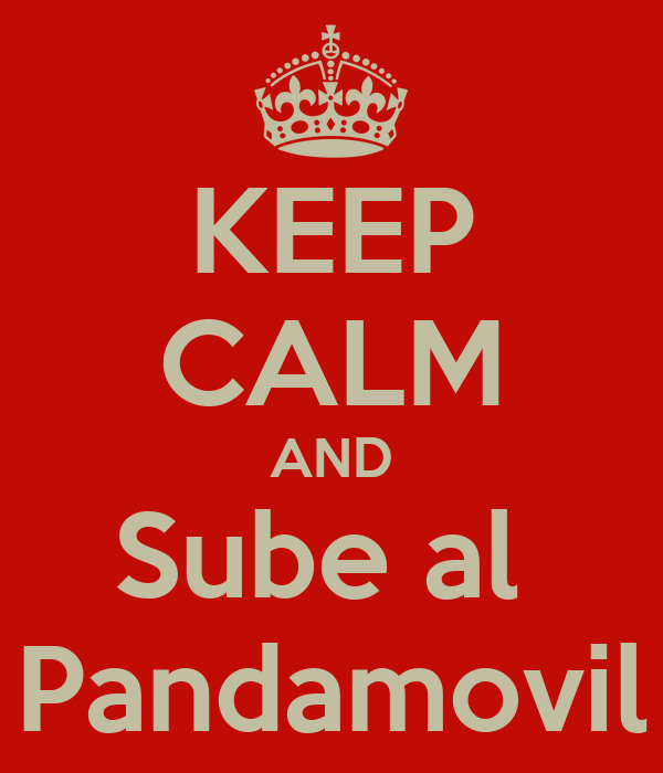 KEEP CALM AND Sube al  Pandamovil