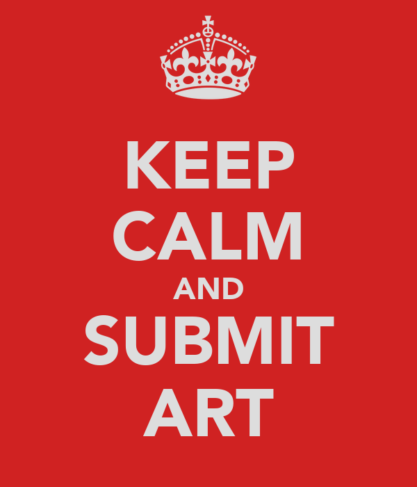 KEEP CALM AND SUBMIT ART
