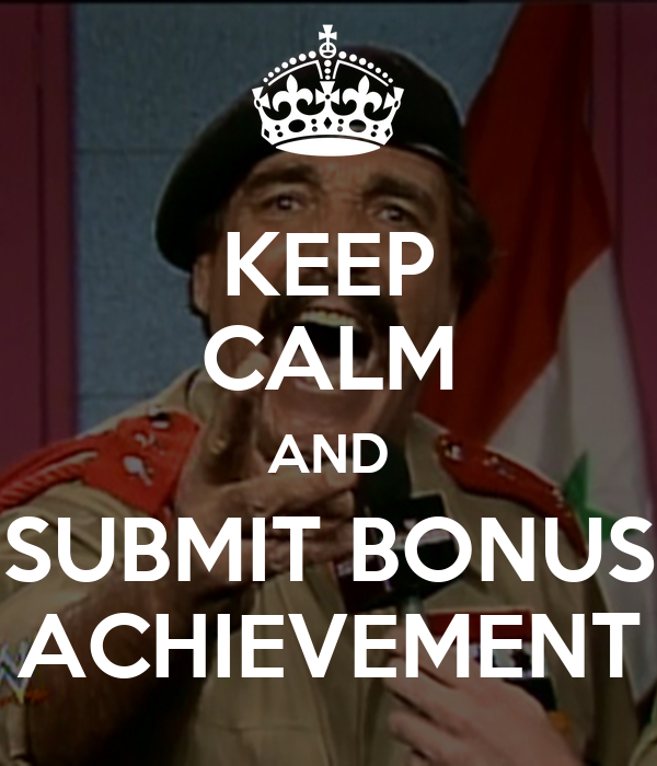 KEEP CALM AND SUBMIT BONUS ACHIEVEMENT