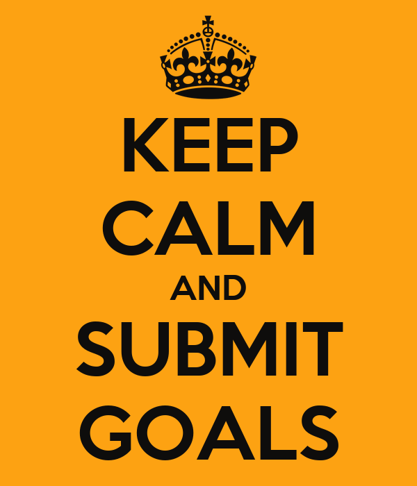 KEEP CALM AND SUBMIT GOALS