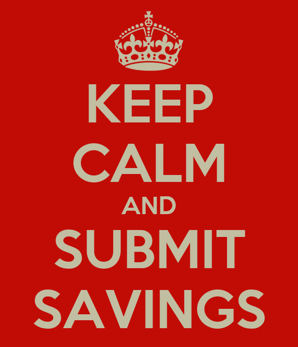 KEEP CALM AND SUBMIT SAVINGS