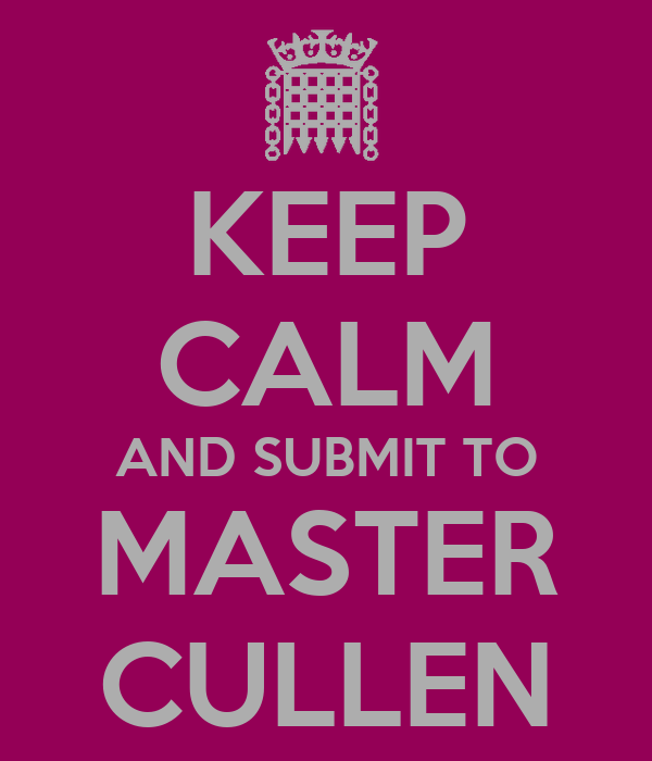 KEEP CALM AND SUBMIT TO MASTER CULLEN