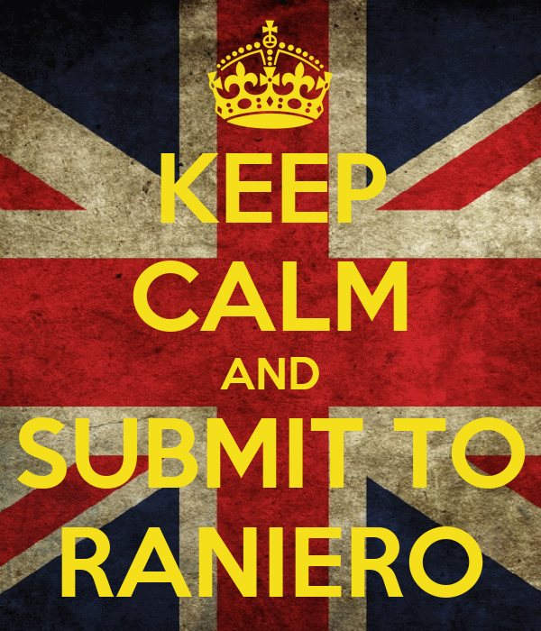 KEEP CALM AND SUBMIT TO RANIERO