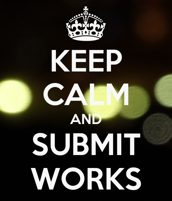 KEEP CALM AND SUBMIT WORKS