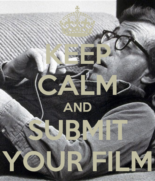 KEEP CALM AND SUBMIT YOUR FILM