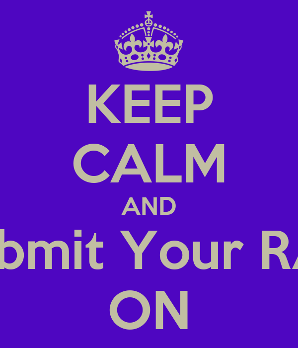 KEEP CALM AND Submit Your RAP ON