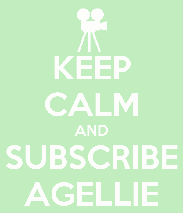 KEEP CALM AND SUBSCRIBE AGELLIE