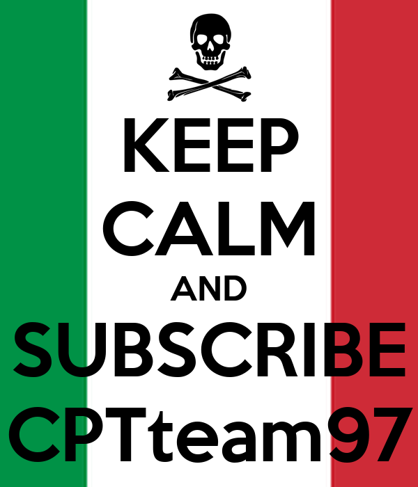 KEEP CALM AND SUBSCRIBE CPTteam97