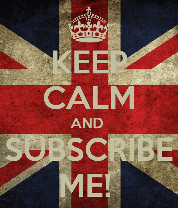 KEEP CALM AND  SUBSCRIBE ME!