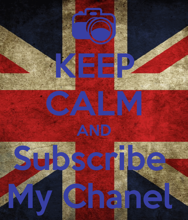 KEEP CALM AND Subscribe  My Chanel
