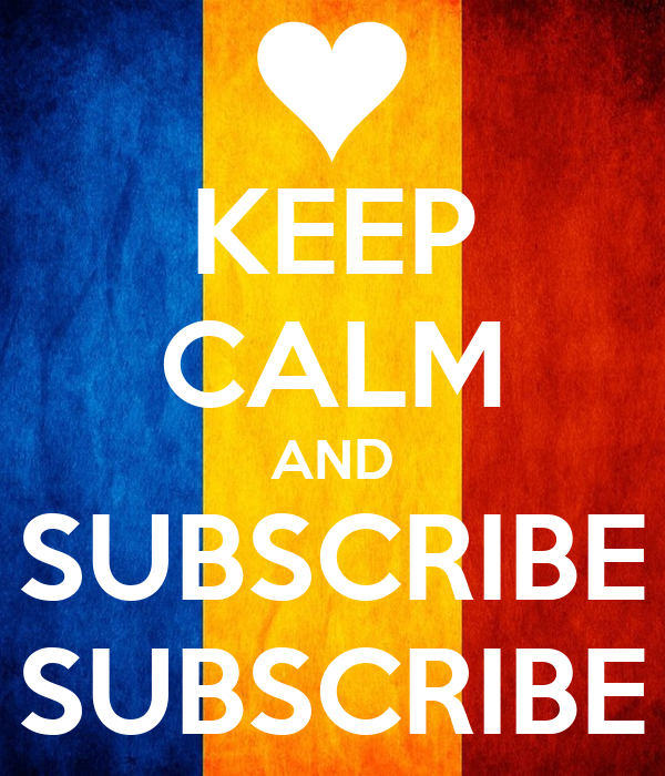 KEEP CALM AND SUBSCRIBE SUBSCRIBE