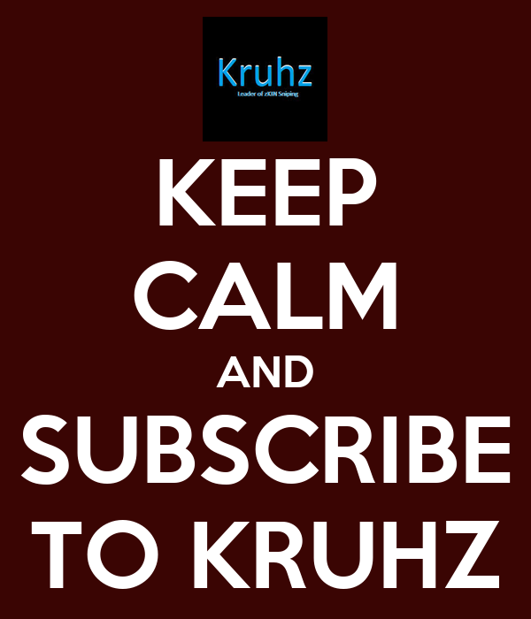 KEEP CALM AND SUBSCRIBE TO KRUHZ