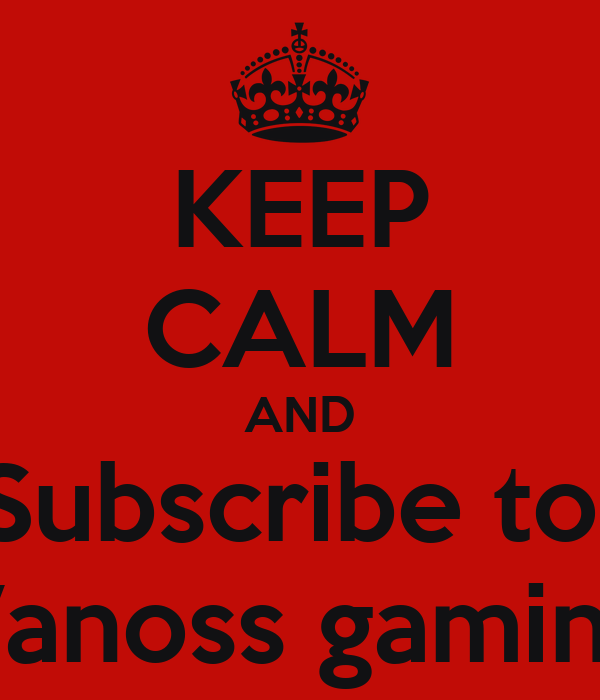 keep calm and subscribe to vanoss gaming poster chris keep calm