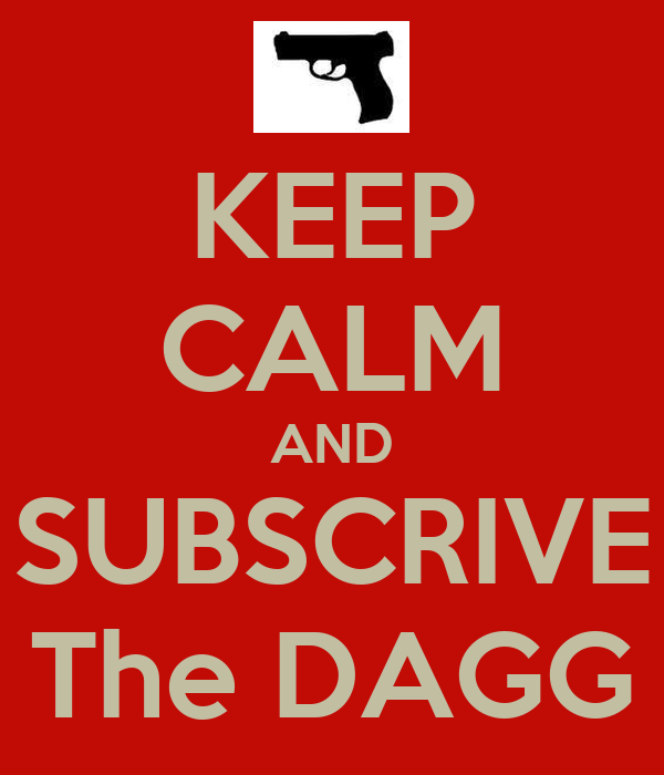 KEEP CALM AND SUBSCRIVE The DAGG