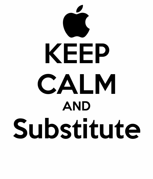 KEEP CALM AND Substitute