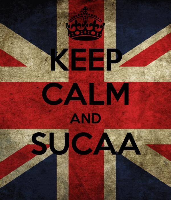 KEEP CALM AND SUCAA